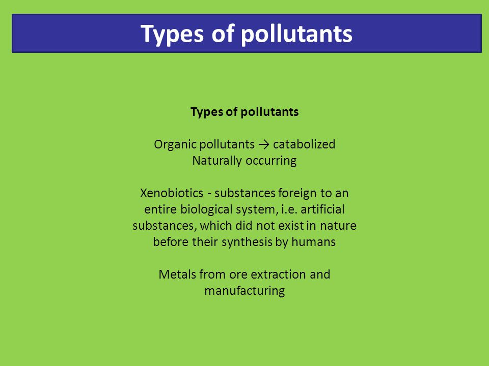 Types of pollutants Types of pollutants