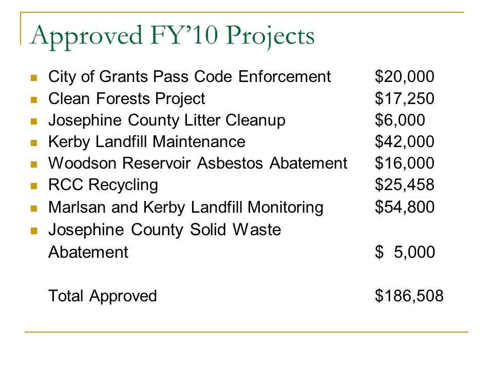 Approved FY'10 Projects Josephine County Solid Waste Abatement $ 5,000