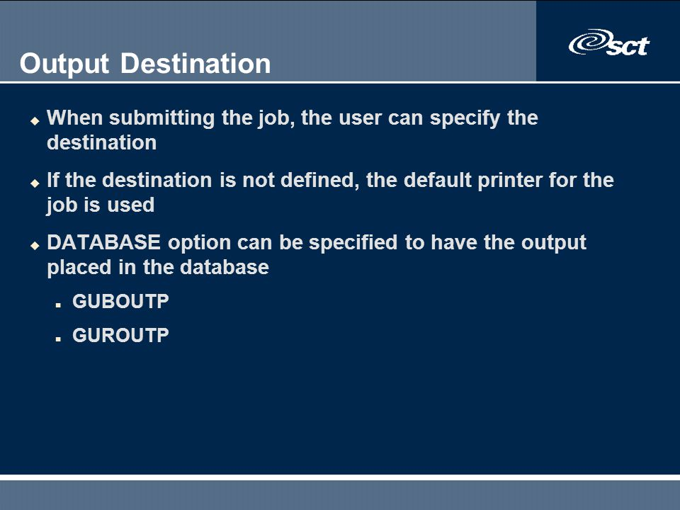 Output Destination When submitting the job, the user can specify the destination.