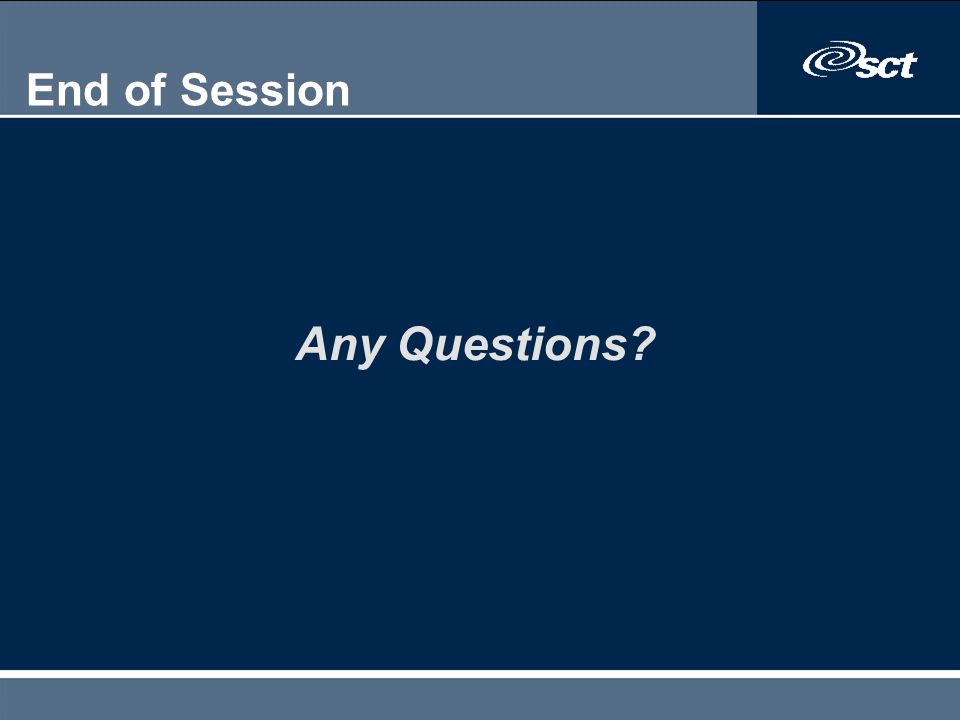 End of Session Any Questions