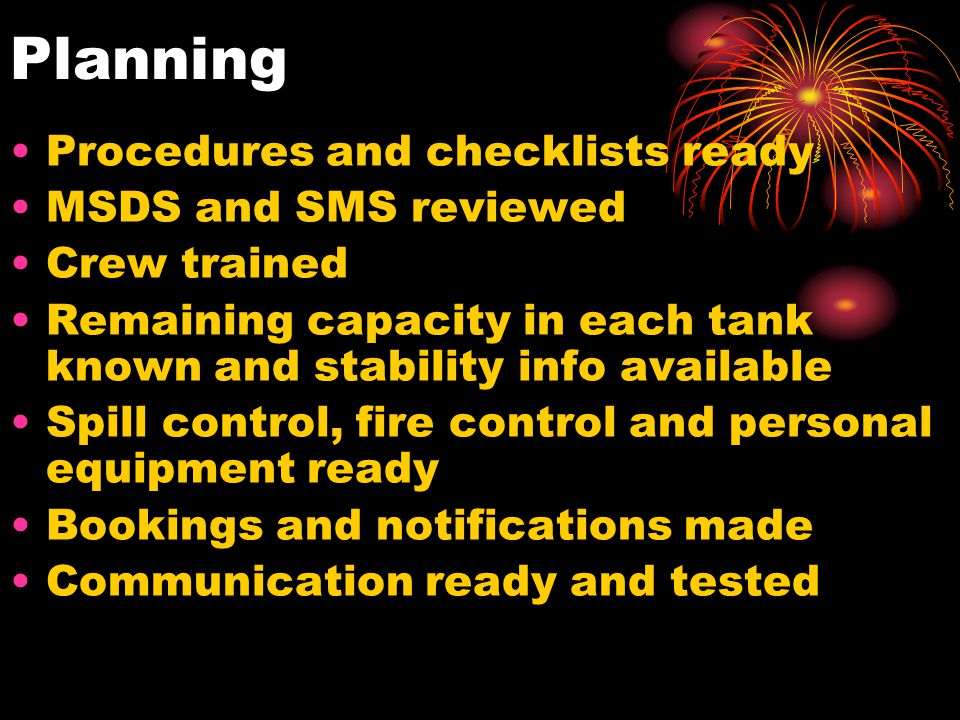 Planning Procedures and checklists ready MSDS and SMS reviewed