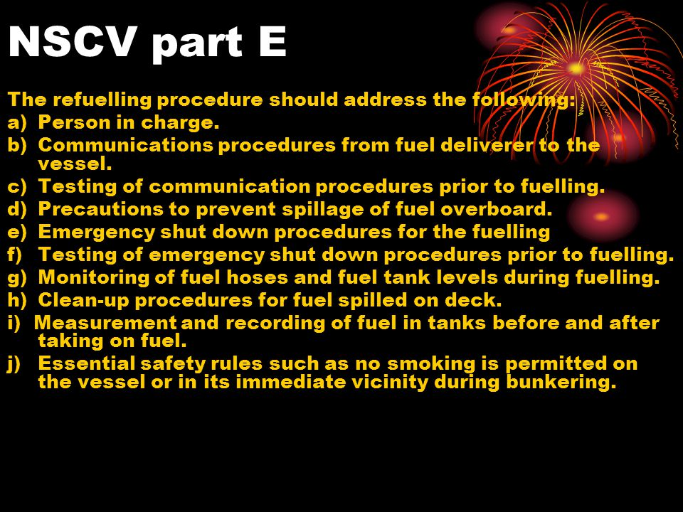 NSCV part E The refuelling procedure should address the following:
