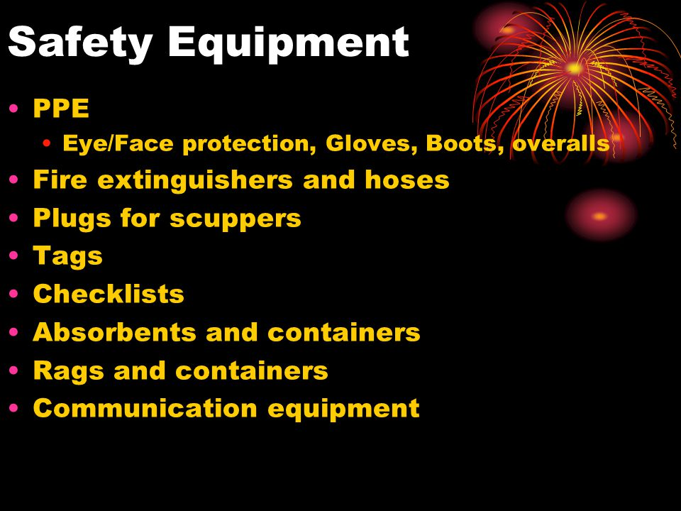 Safety Equipment PPE Fire extinguishers and hoses Plugs for scuppers