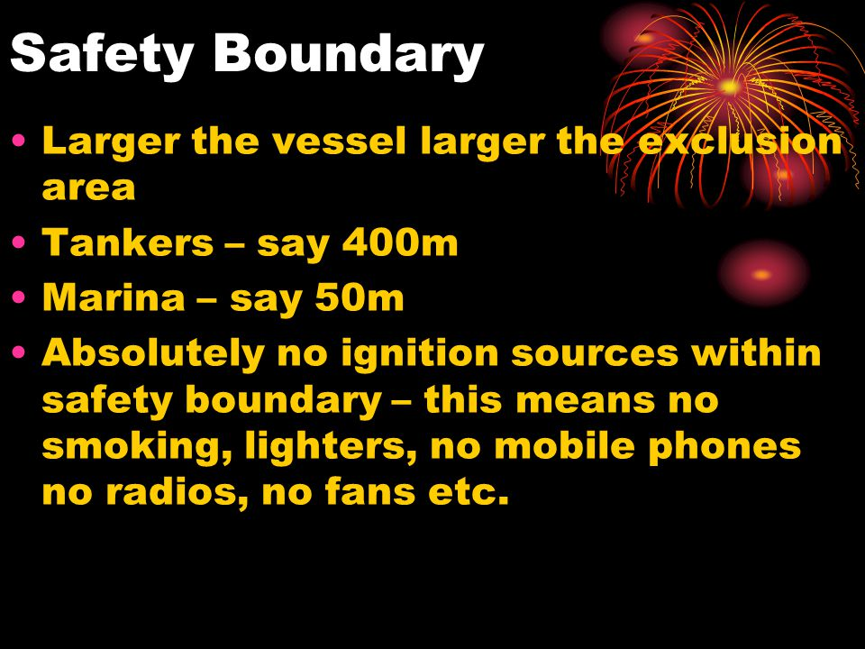 Safety Boundary Larger the vessel larger the exclusion area