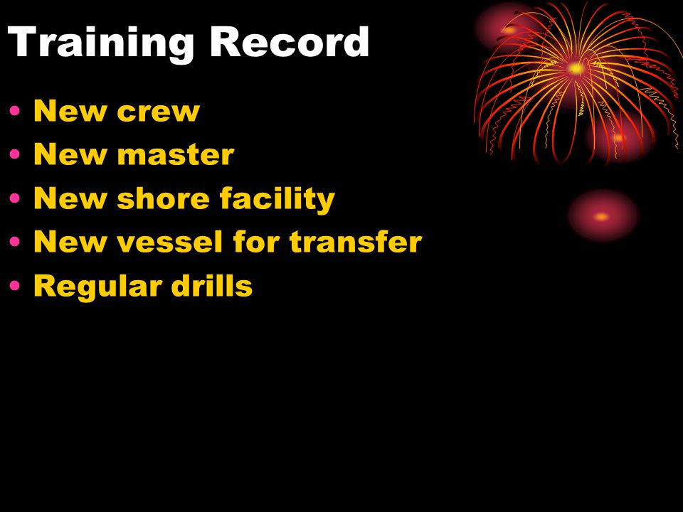 Training Record New crew New master New shore facility