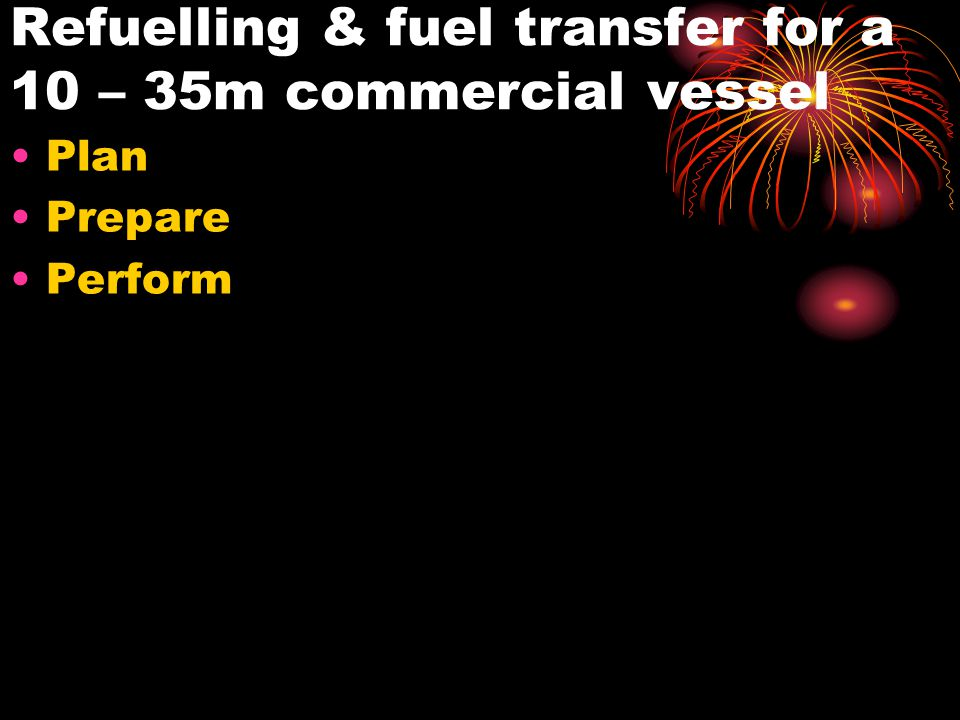 Refuelling & fuel transfer for a 10 – 35m commercial vessel