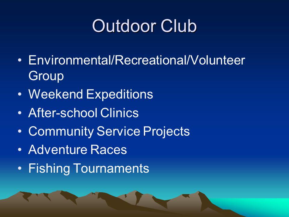 Outdoor Club Environmental/Recreational/Volunteer Group