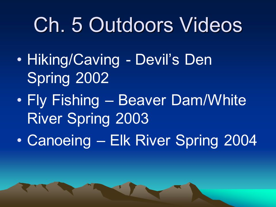 Ch. 5 Outdoors Videos Hiking/Caving - Devil's Den Spring 2002