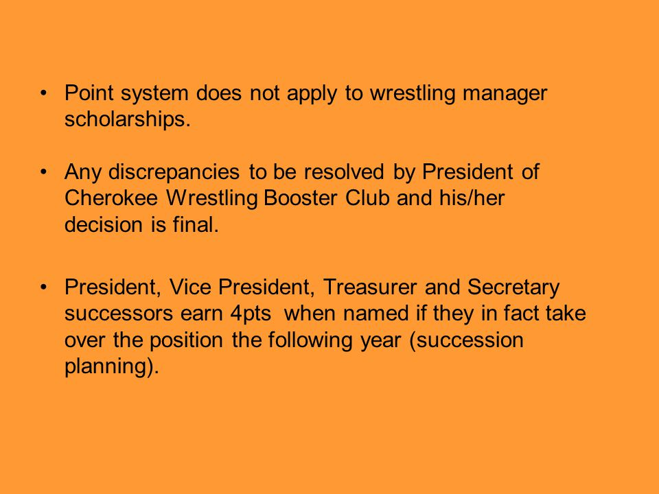 Point system does not apply to wrestling manager scholarships.
