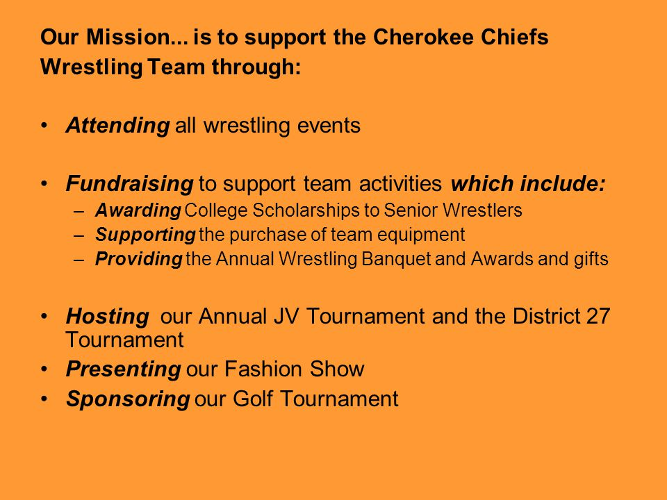 Our Mission... is to support the Cherokee Chiefs