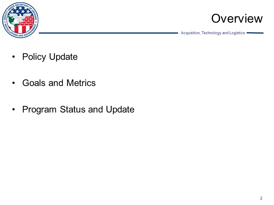 Overview Policy Update Goals and Metrics Program Status and Update