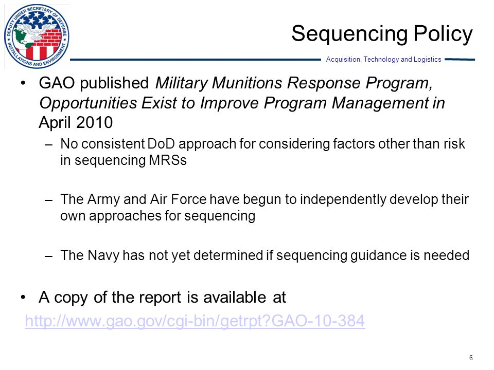 Sequencing Policy GAO published Military Munitions Response Program, Opportunities Exist to Improve Program Management in April 2010.