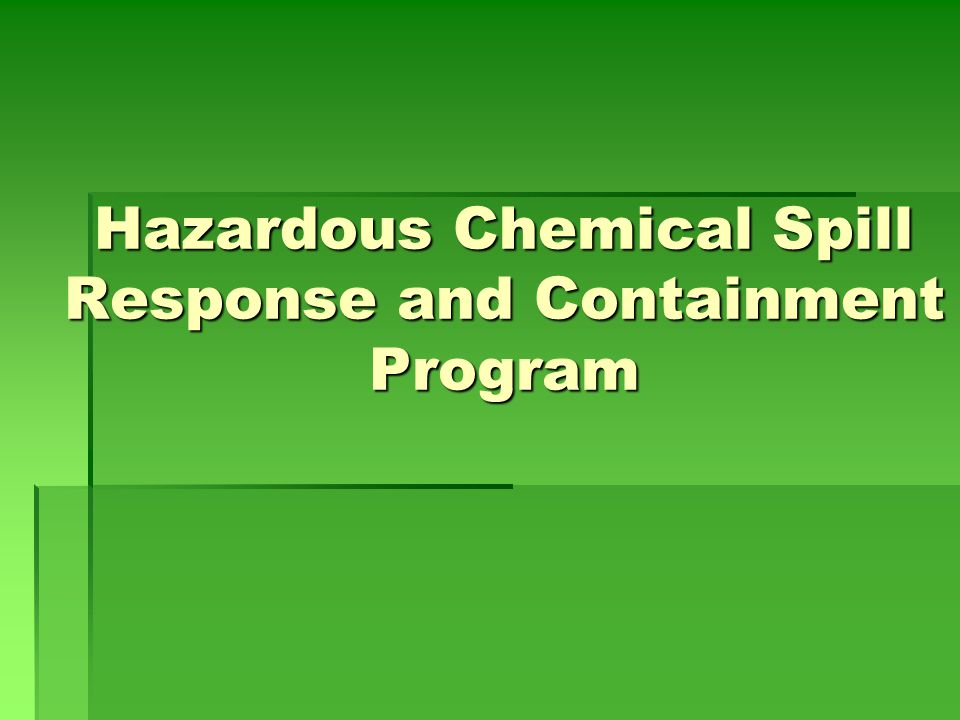 Hazardous Chemical Spill Response and Containment Program
