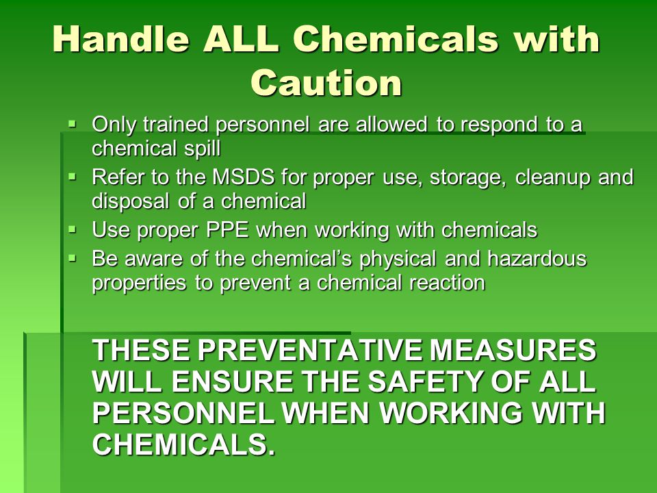 Handle ALL Chemicals with Caution