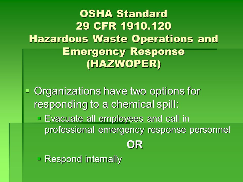 Organizations have two options for responding to a chemical spill: