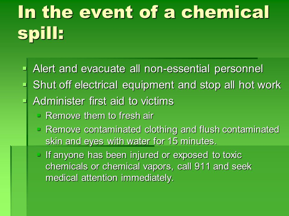 In the event of a chemical spill: