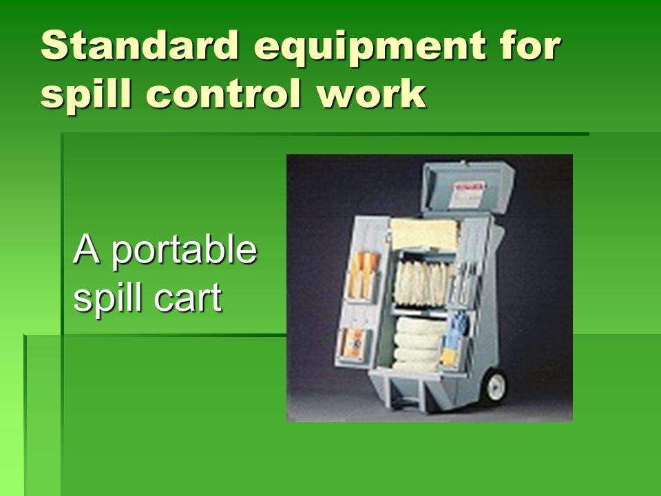Standard equipment for spill control work