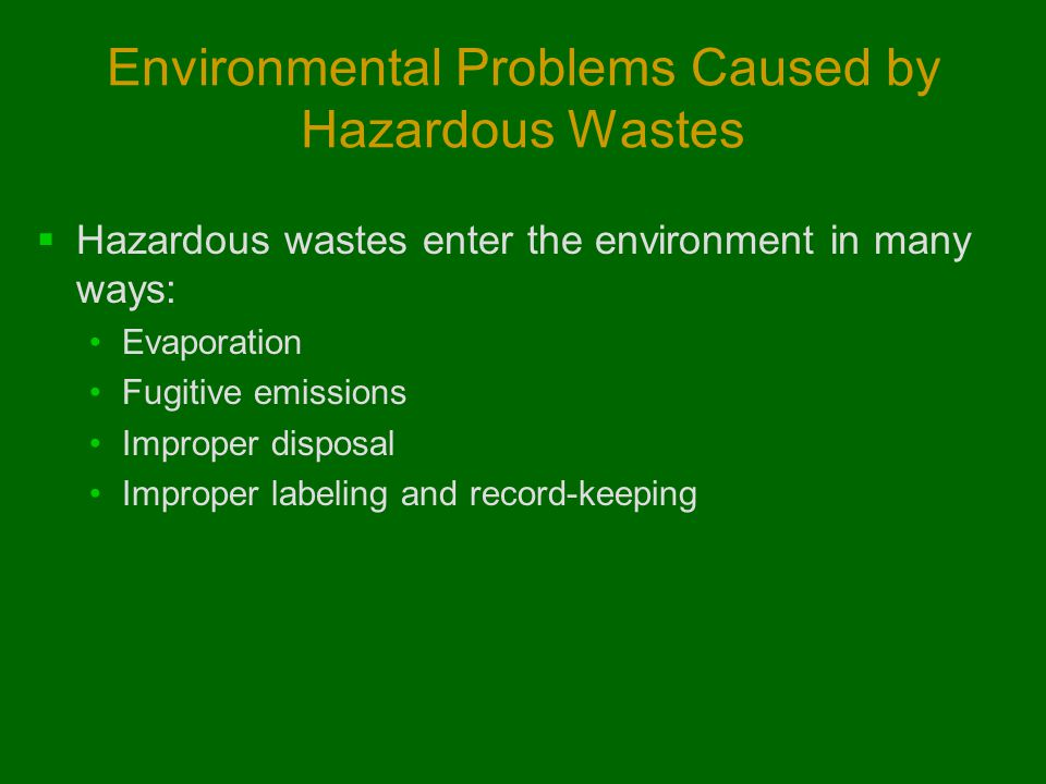 Environmental Problems Caused by Hazardous Wastes