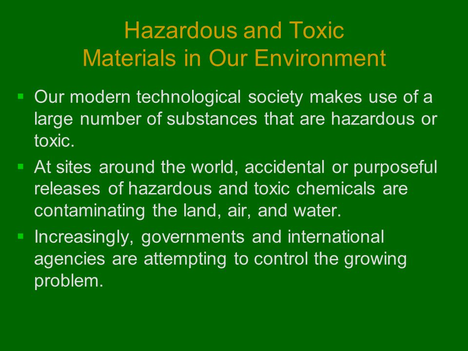an introduction to the issue of toxic waste Hazardous waste management - hazardous wastes issues in developing countries - kahn, danielle j, kaseva, m e, and mbuligwe, s e ©encyclopedia of life support systems (eolss) as is the case in developed countries, industry is a major source of hazardous waste in less developed countries.