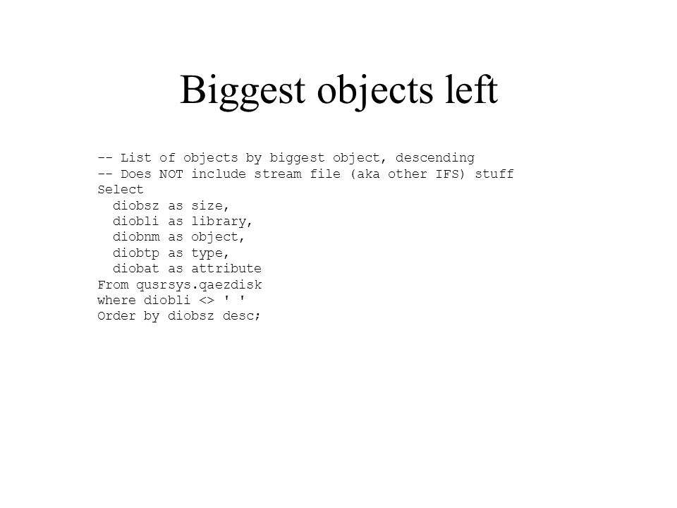 Biggest objects left -- List of objects by biggest object, descending