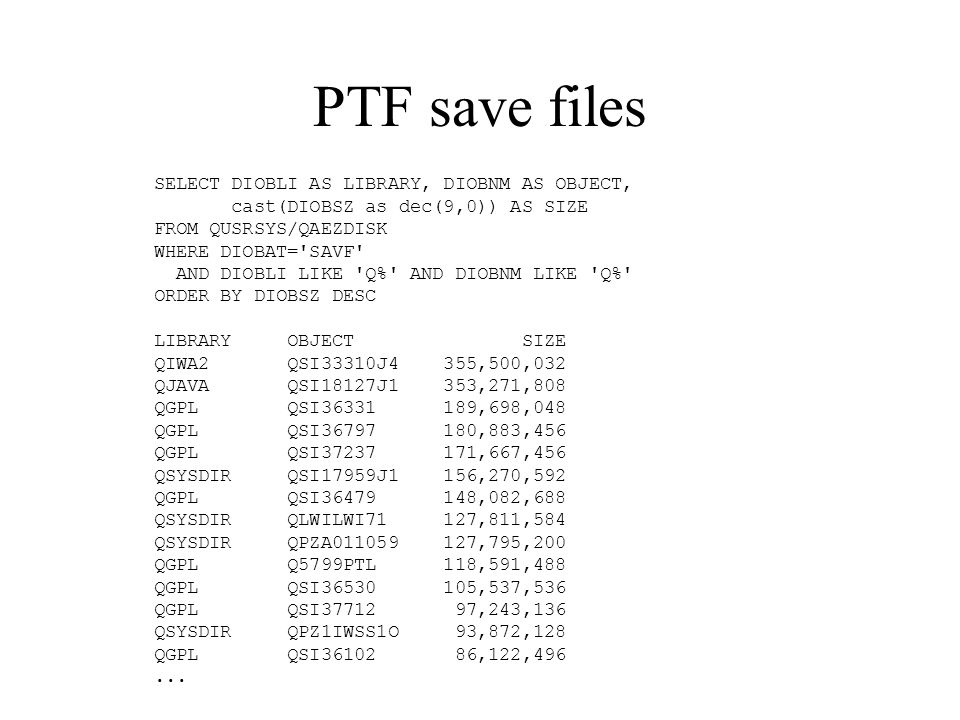 PTF save files SELECT DIOBLI AS LIBRARY, DIOBNM AS OBJECT,