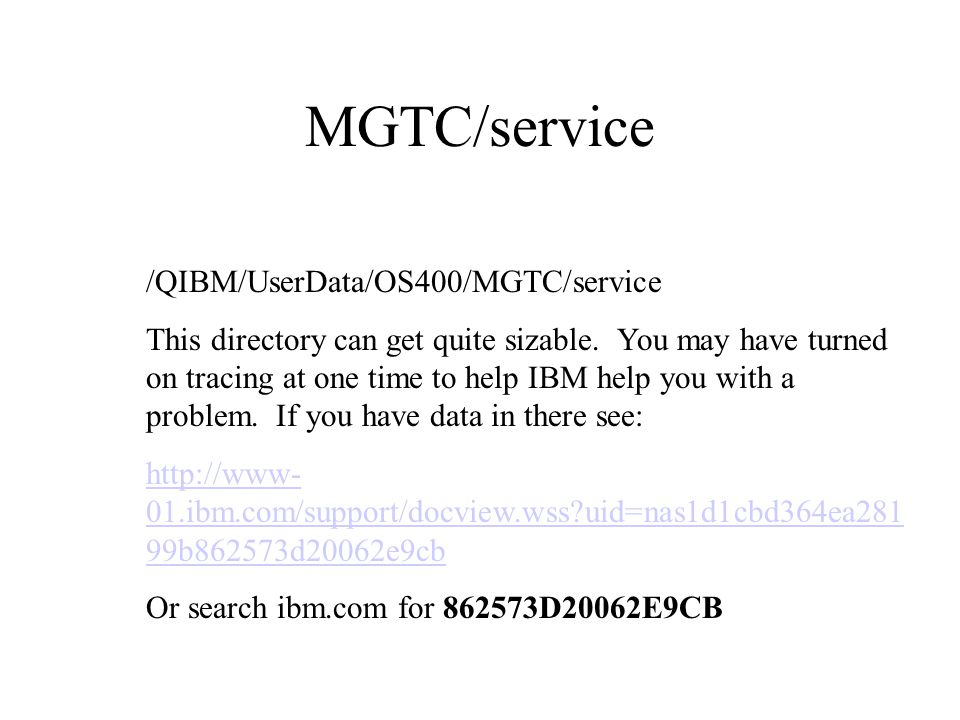 MGTC/service /QIBM/UserData/OS400/MGTC/service