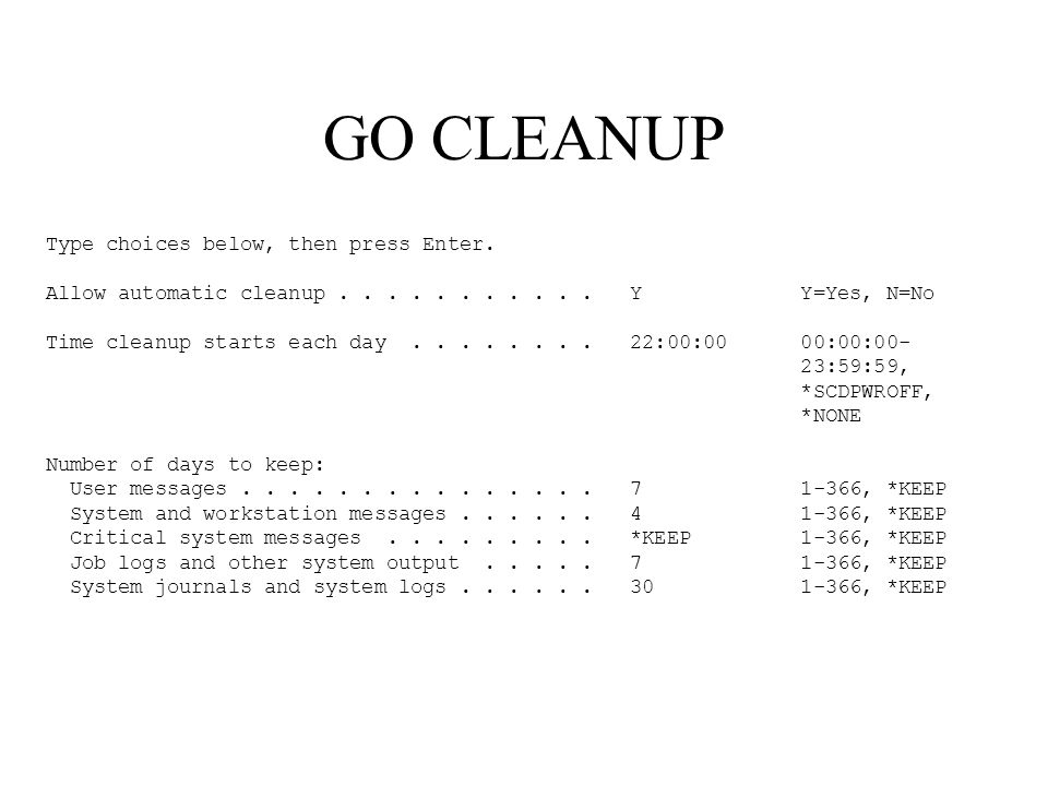 GO CLEANUP Type choices below, then press Enter.