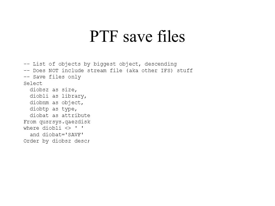 PTF save files -- List of objects by biggest object, descending