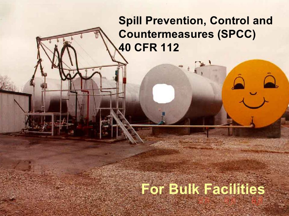 Spill Prevention, Control and Countermeasures (SPCC) 40 CFR 112