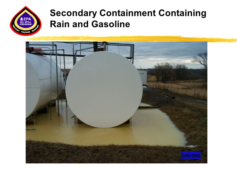 Secondary Containment Containing Rain and Gasoline