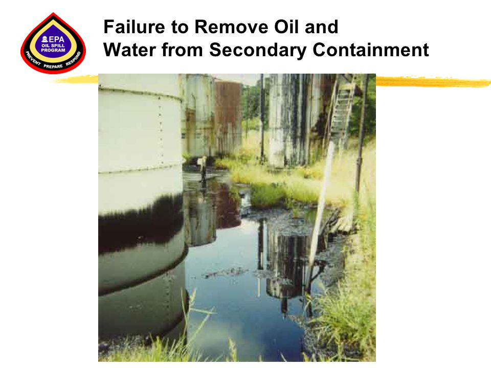 Failure to Remove Oil and Water from Secondary Containment