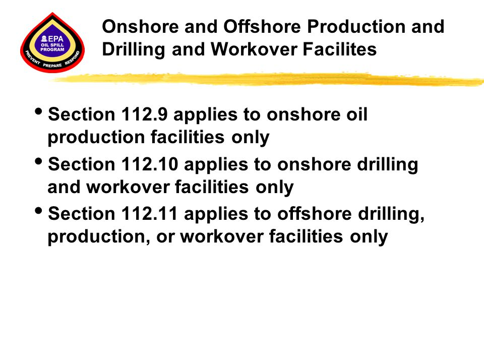 Onshore and Offshore Production and Drilling and Workover Facilites