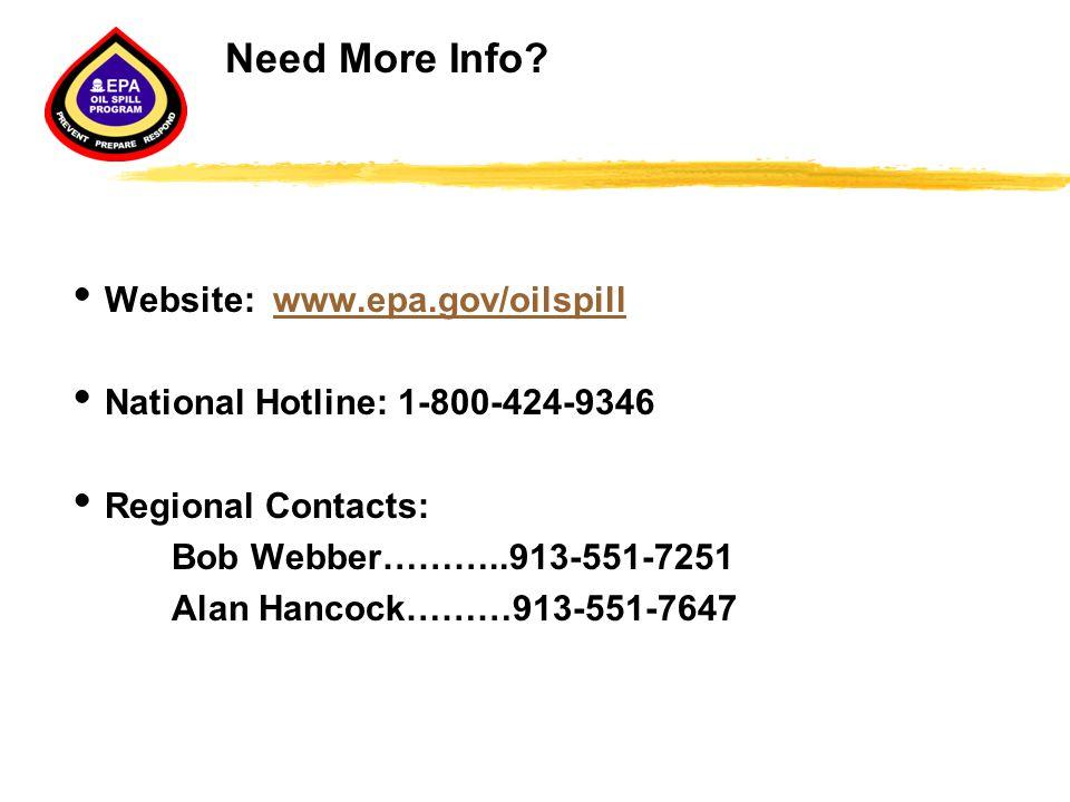 Need More Info Website: www.epa.gov/oilspill
