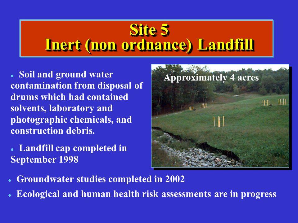 Site 5 Inert (non ordnance) Landfill