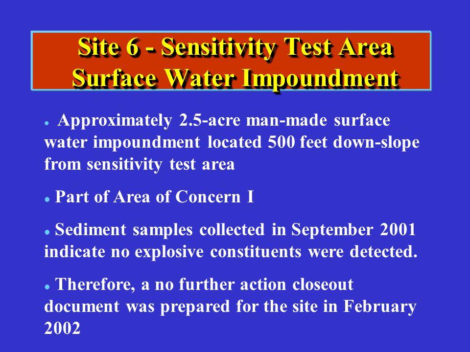 Site 6 - Sensitivity Test Area Surface Water Impoundment