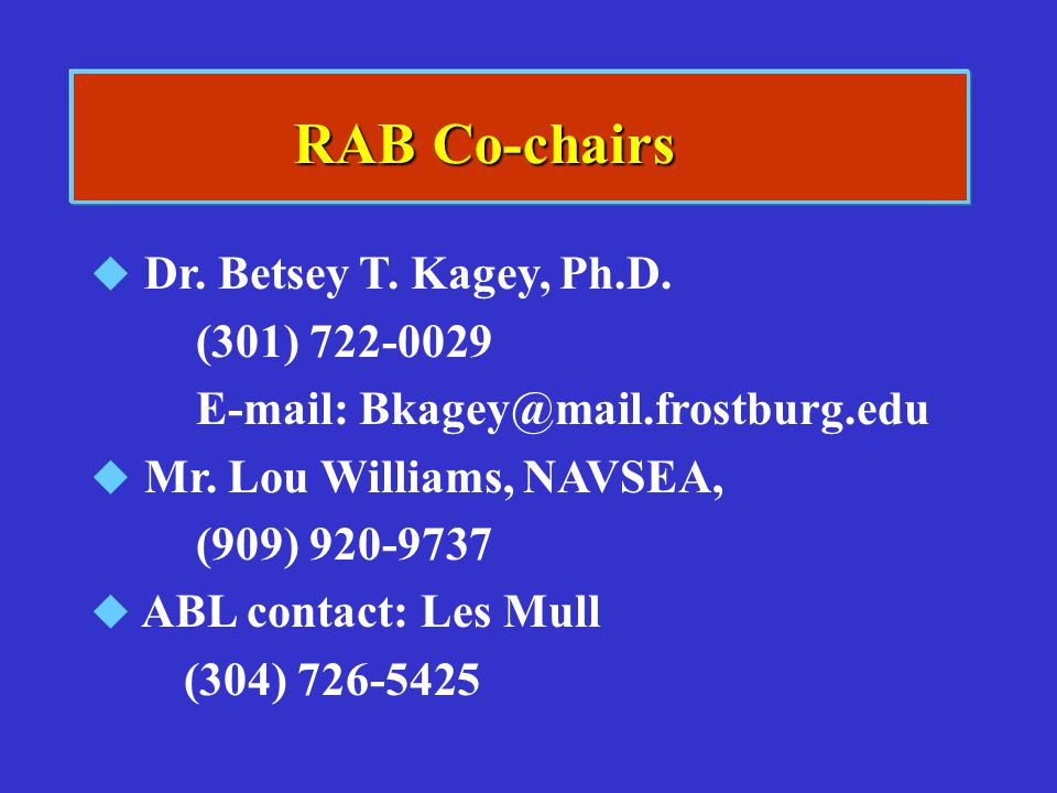 RAB Co-chairs Dr. Betsey T. Kagey, Ph.D. (301) 722-0029