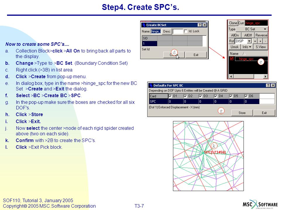 Step4. Create SPC's. d e g k Now to create some SPC s....