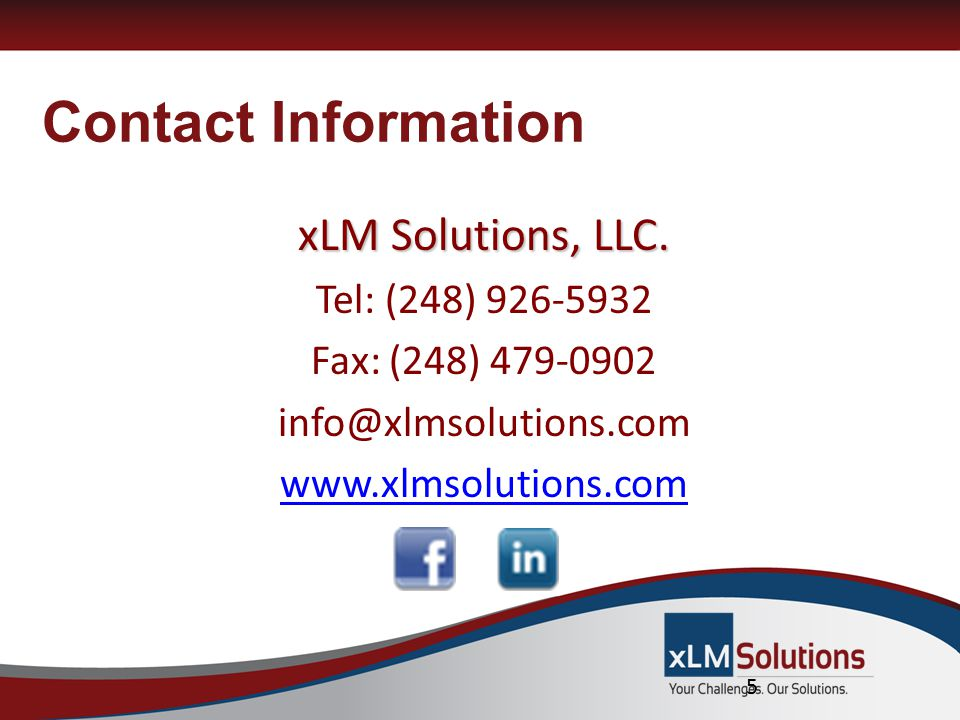 Contact Information xLM Solutions, LLC. Tel: (248) 926-5932. Fax: (248) 479-0902. info@xlmsolutions.com.