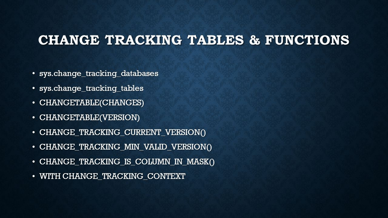 Change Tracking TABLES & FUNCTIONS
