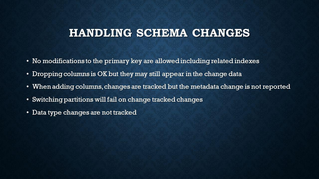 Handling Schema Changes