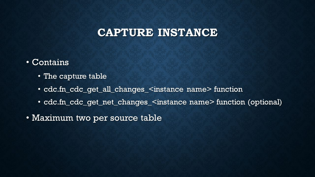 Capture Instance Contains Maximum two per source table