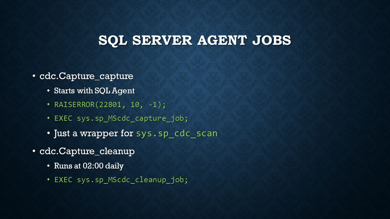 SQL Server Agent JOBS cdc.Capture_capture