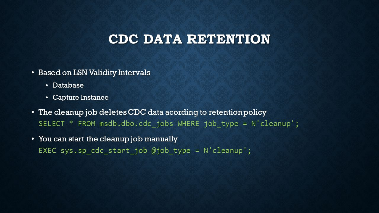 CDC Data Retention Based on LSN Validity Intervals