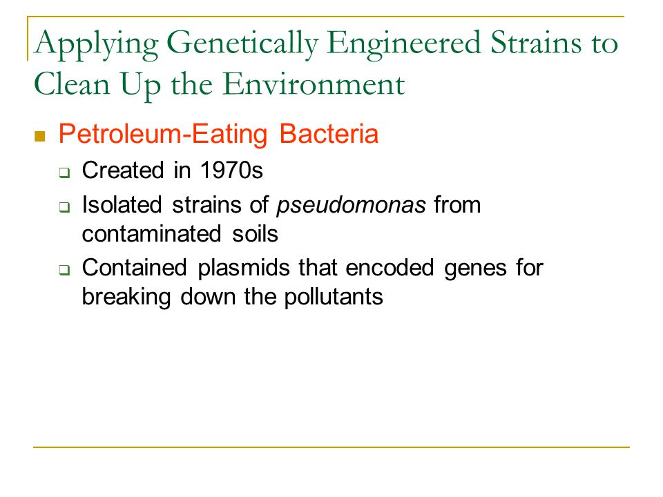 Applying Genetically Engineered Strains to Clean Up the Environment