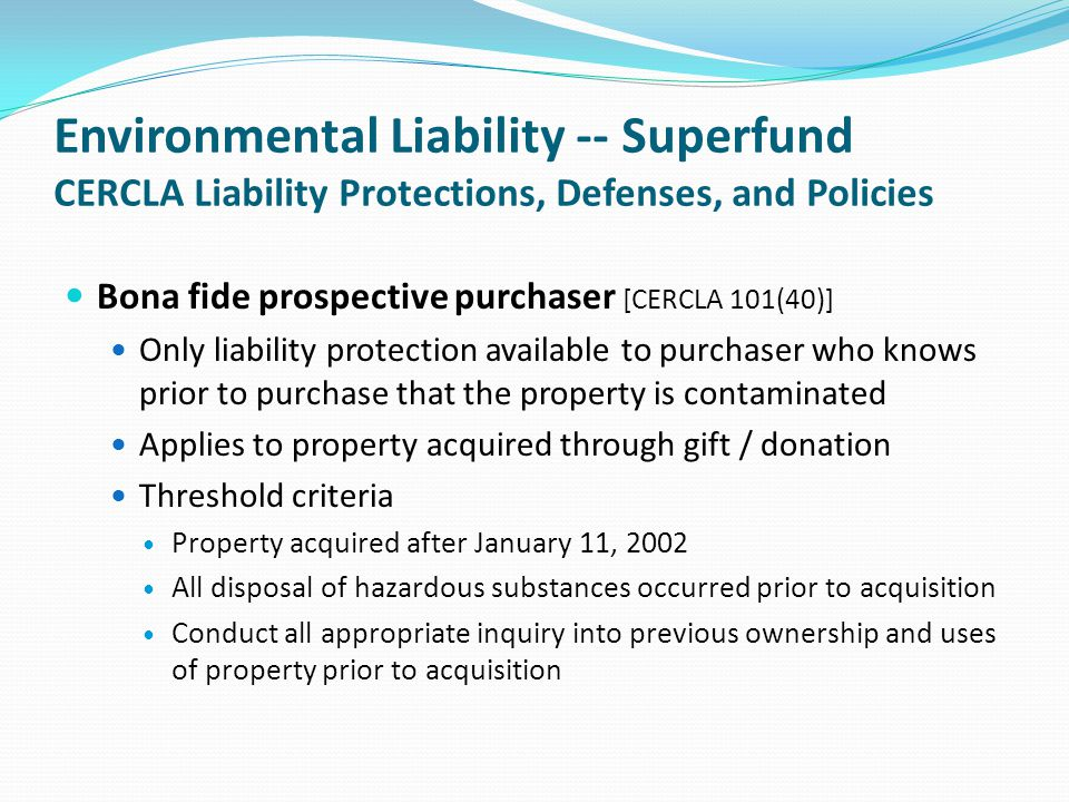 Environmental Liability -- Superfund CERCLA Liability Protections, Defenses, and Policies