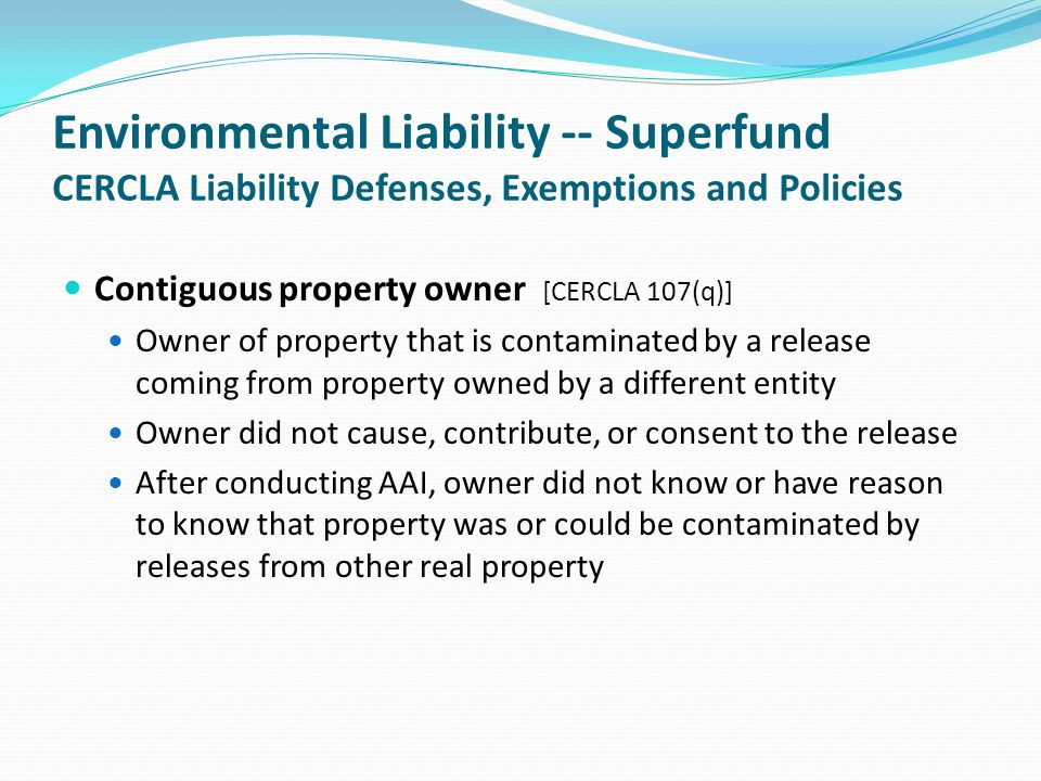 Environmental Liability -- Superfund CERCLA Liability Defenses, Exemptions and Policies
