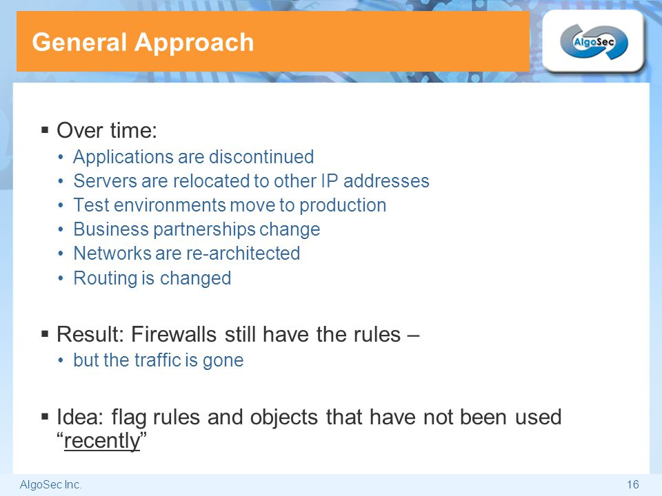 General Approach Over time: Result: Firewalls still have the rules –