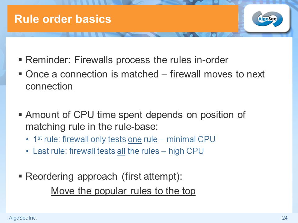 Rule order basics Reminder: Firewalls process the rules in-order