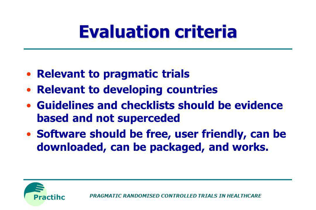 Evaluation criteria Relevant to pragmatic trials