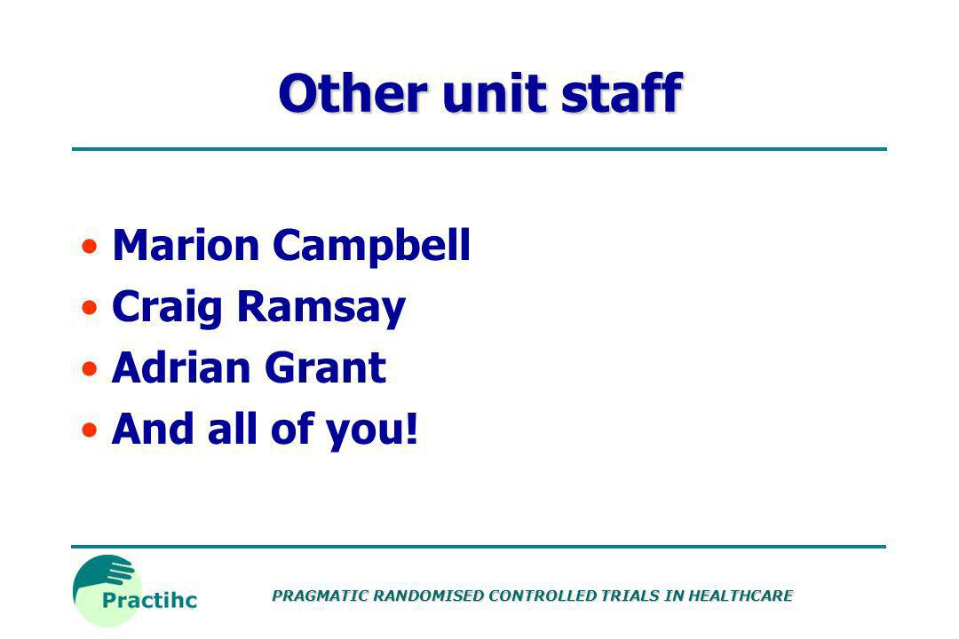 Other unit staff Marion Campbell Craig Ramsay Adrian Grant